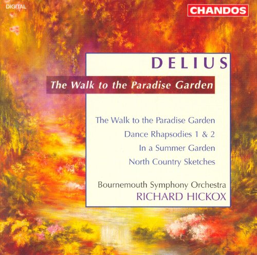 Delius: Walk To the Paradise Garden (The) / Dance Rhapsodies Nos. 1 and 2 / North Country Sketches ()