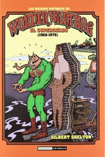 Las mejores historias de Wonder Wart-hog el Superserdo: 1968-1978 (Novela gráfica)