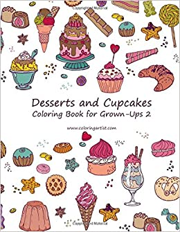 amazoncom desserts and cupcakes coloring book for grown ups 2 volume 2 9781530539284 nick snels books - Coloring Book For Grown Ups