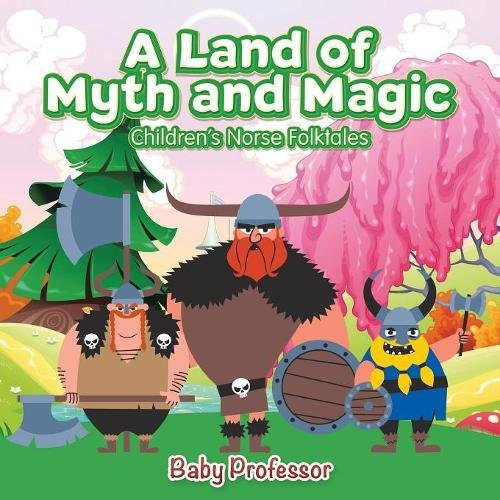 Read Online A Land of Myth and Magic  Children's Norse Folktales PDF