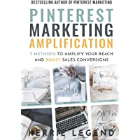 Pinterest Marketing Amplification: 7 Methods to Amplify Your Reach and Boost Sales Conversions
