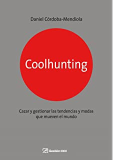 Coolhunting Digital. A la caza de las últimas tendencias Títulos ...