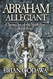 Abraham Allegiant (Chronicles of the Nephilim) (Volume 4)