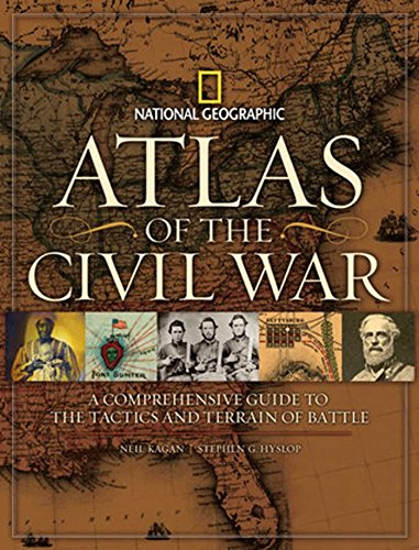 Atlas Of The Civil War  A Complete Guide To The Tactics And Terrain Of Battle