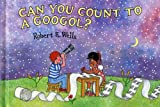 Can You Count to a Googol?, Robert E. Wells, 0807510602