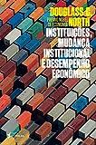 capa de Instituições, Mudança Institucional e Desempenho Econômico