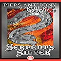 Serpent's Silver Audiobook by Piers Anthony, Robert E. Margroff Narrated by Bernard Setaro Clark