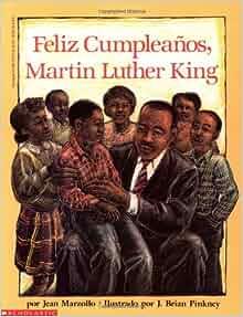 Feliz Cumpleanos Martin Luther King Jean Marzollo J Pinkney