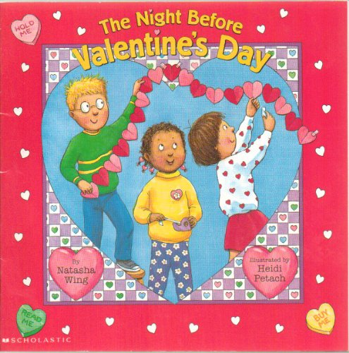 The Night Before Valentine's Day - (A Rhyme Story Like the Night Before Christmas) Paperback - First Scholastic Edition, 5th Printing 2004 (The Night Before Valentines Day By Natasha Wing)