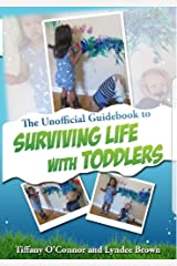 The Unofficial Guidebook to Surviving Life With Toddlers Kindle Edition