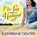 The Lost Husband Audiobook by Katherine Center Narrated by Amy Rubinate