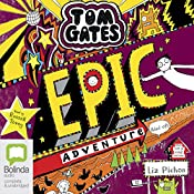 Epic Adventure (Kind Of): Tom Gates, Book 13 | Liz Pichon