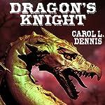 Dragon's Knight | Carol L. Dennis