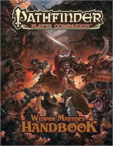 Pathfinder Player Companion: Weapon Master's Handbook: Paizo