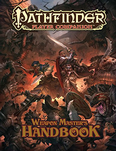 Pathfinder Player Companion: Weapon Master's Handbook