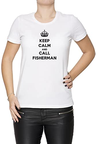 Keep Calm And Call Fisherman Mujer Camiseta Cuello Redondo Blanco Manga Corta Todos Los Tamaños Wome...