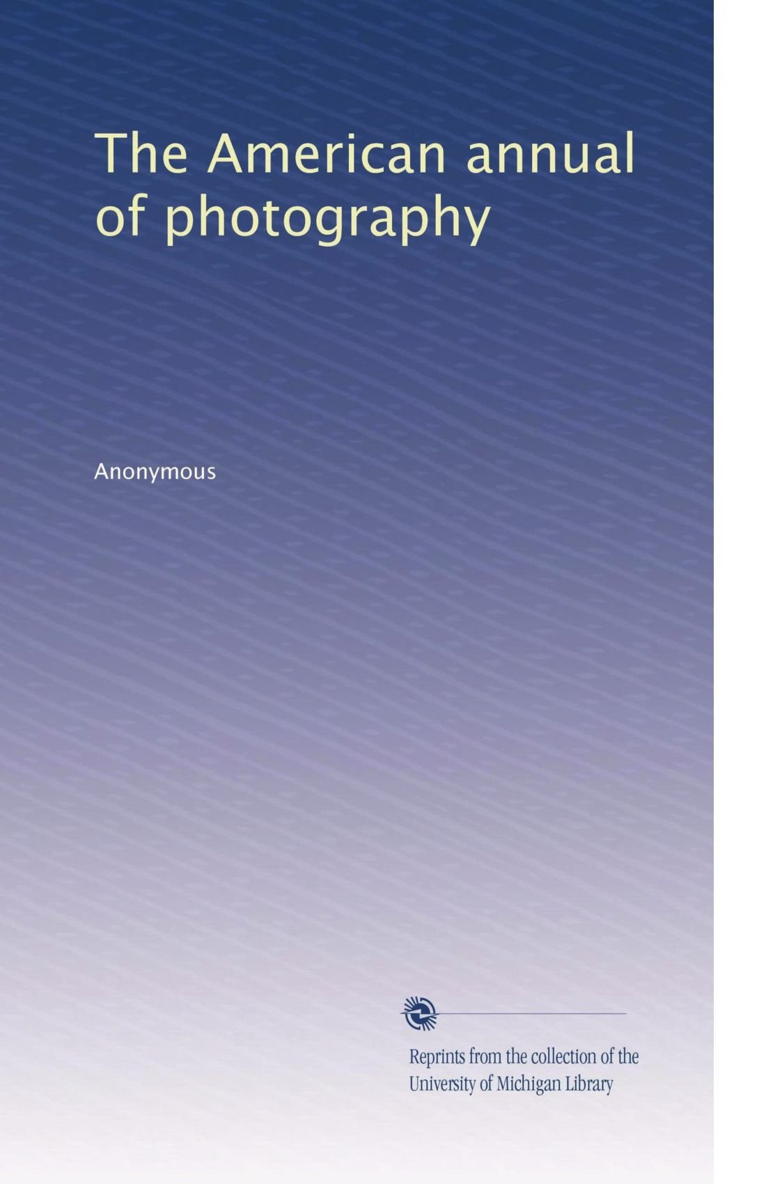 The American annual of photography (Volume 22) PDF