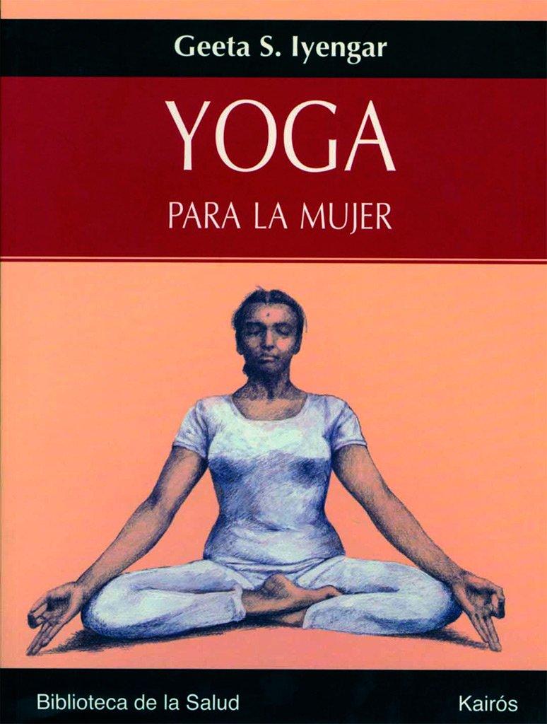 Yoga para la mujer: Geeta S. Iyengar: 9788472456358: Amazon ...