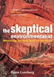 The Skeptical Environmentalist: Measuring the Real State of the World, Bjørn Lomborg, 0521010683