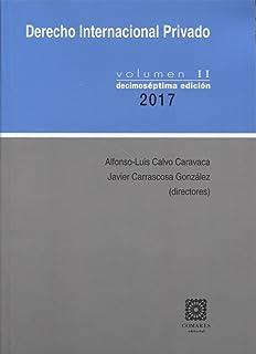 DERECHO INTERNACIONAL PRIVADO VOLUMEN II (17ª EDICIÓN 2017)