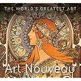 Art Nouveau (The World's Greatest Art)