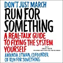 Run for Something: A Real-Talk Guide to Fixing the System Yourself Audiobook by Amanda Litman Narrated by Candace Thaxton, Roger Casey, Fred Sanders, Amanda Carlin