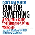 Run for Something: A Real-Talk Guide to Fixing the System Yourself | Amanda Litman