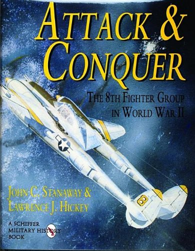 Attack & Conquer: The 8th Fighter Group in World War II (Schiffer Military History) (Best World War 2 Fighter Plane)