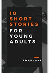 10 Short Stories For Young Adults: A collection of tales for the thoughtful reader Kindle Edition