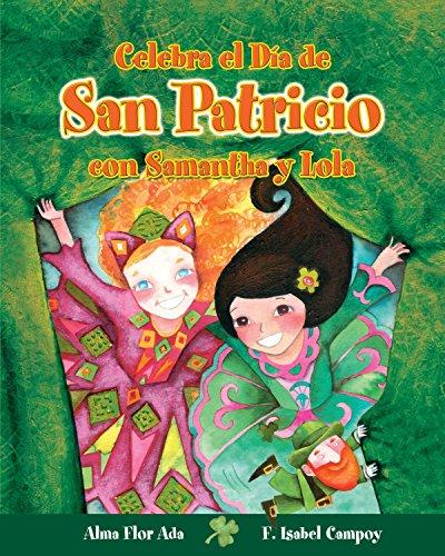 Celebra el Día de San Patricio con Samantha y Lola  / Celebrate St. Patricks Day with Samantha and Lola ( Cuentos para celebrar) Spanish Edition (Cuentos Para Celebrar / Stories To Celebrate)
