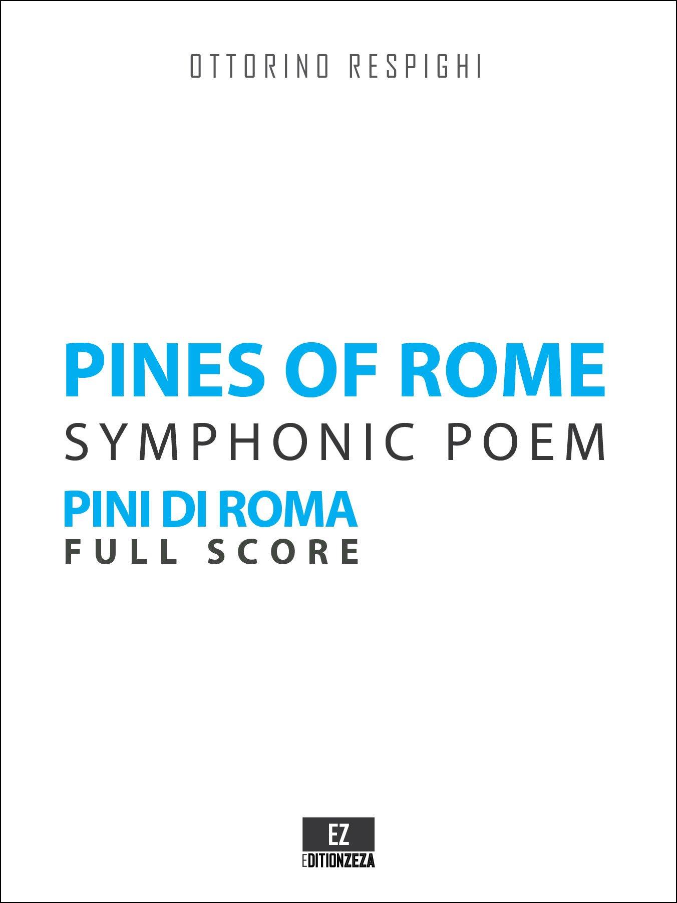 Download Pines of Rome - Pini di Roma (CONDUCTOR'S SCORE 9X12 INCHES) SKU:EZ-1994 pdf