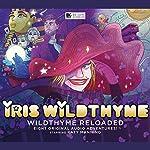 Iris Wildthyme Reloaded | James Goss,Paul Magrs,Mark B Oliver,Roy Gill,Hamish Steele,Cavan Scott,Scott Handcock