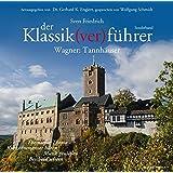 Der Klassik(ver)führer, Wagner: Tannhäuser