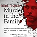 Murder in the Family Audiobook by Burl Barer Narrated by James Edward Thomas