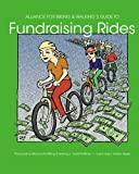 Alliance for Biking and Walking's Guide to Fundraising Rides, David Hoffman and Sue Knaup, 1442166835