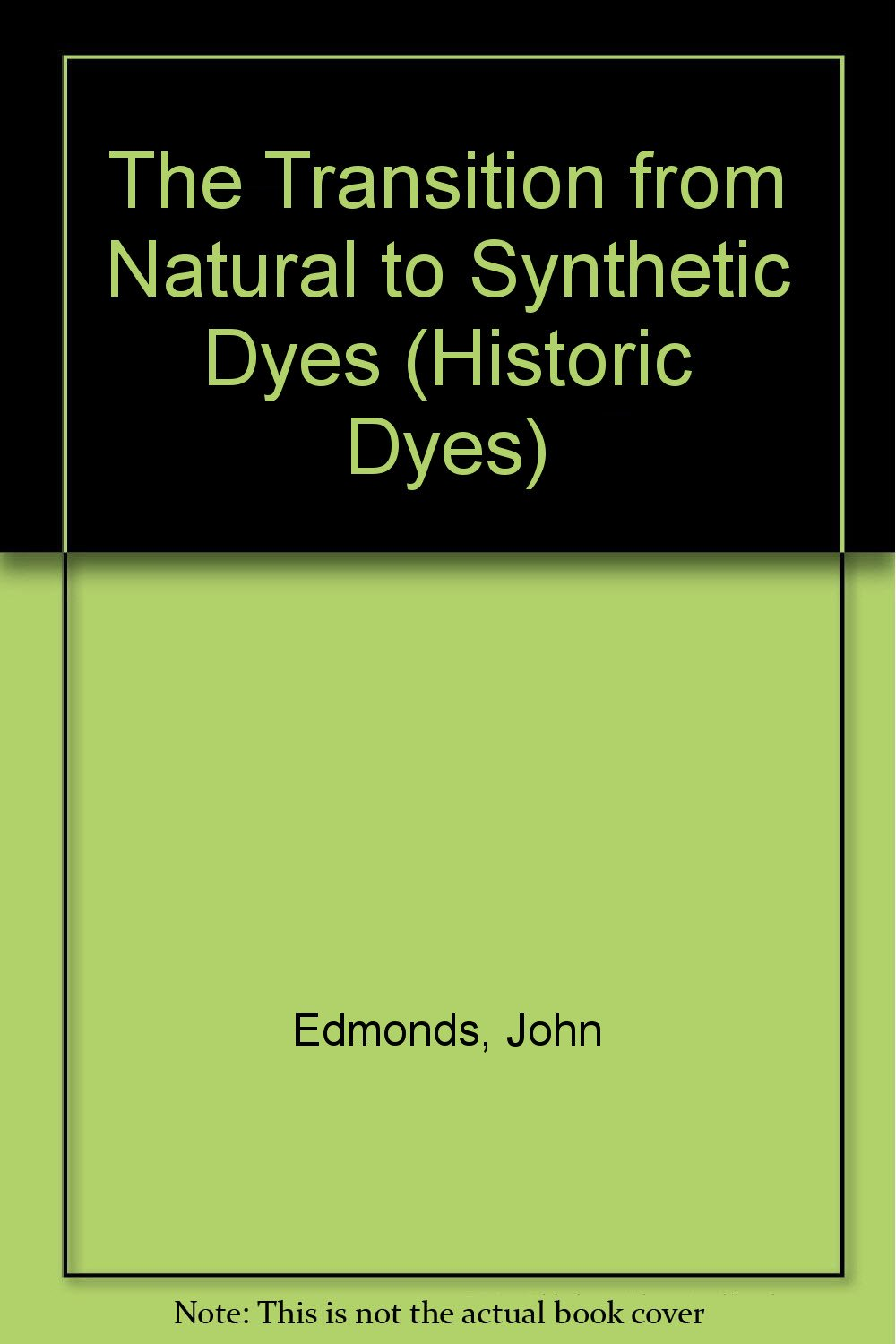 The Transition from Natural to Synthetic Dyes (Historic Dyes)