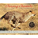 Chasing Cheetahs: The Race to Save Africa's Fastest Cat (Scientists in the Field Series)