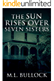 The Sun Rises Over Seven Sisters (English Edition)