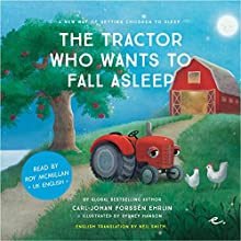 The Tractor Who Wants to Fall Asleep: UK English (A New Way of Getting Children to Sleep 3) Audiobook by Carl-Johan Forssén Ehrlin Narrated by Roy McMillan