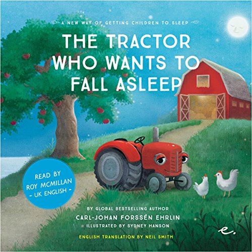 The Tractor Who Wants to Fall Asleep: UK English (A New Way of Getting Children to Sleep 3)
