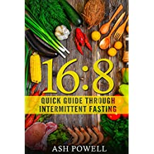 16:8 Quick Guide Trough Intermittent Fasting: The Eating Pattern to Burn Fat and lose Weight, followed by Athletes and Actors that changed the Diet system