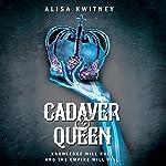 Cadaver & Queen | Alisa Kwitney