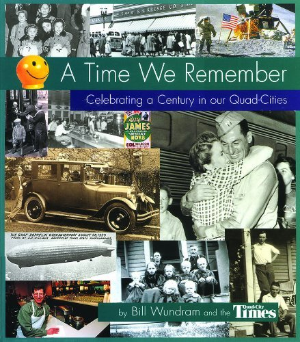 A Time We Remember: Celebrating a Century in Our Quad-Cities by Bill Wundram - Quad Mall Cities