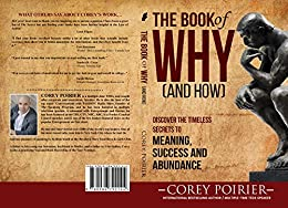 The Book of WHY (and HOW) by [Poirier, Corey]