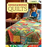 Serge and Merge Quilts (Create With Nancy) by Sharon V. Rotz (2009-08-05)