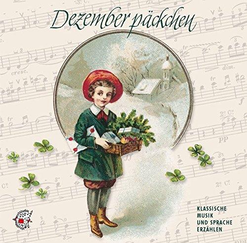 Dezemberpäckchen. CD. Klassische Musik und Sprache erzählen