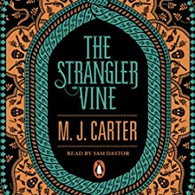 The Strangler Vine Audiobook by M. J. Carter Narrated by Sam Dastor