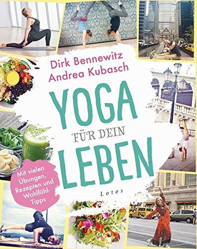 Yoga Für Dein Leben  Mit Vielen Übungen Rezepten Und Wohlfühltipps