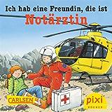 Pixi - Ich hab eine Freundin, die ist Notärztin (Pixi E-Books 53)