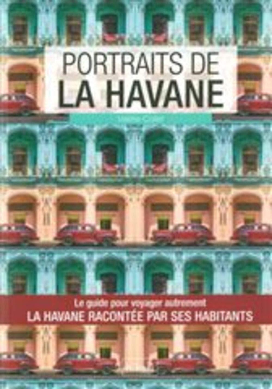 Portraits de La Havane Broché 19 septembre 2017 Valérie Collet Hikari Editions 2367741158 Amériques